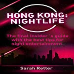 Hong Kong: Nightlife | Sarah Retter