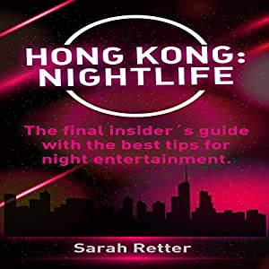 Hong Kong: Nightlife Audiobook