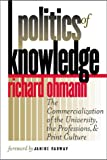 Politics of Knowledge, Richard M. Ohmann, 0819565903