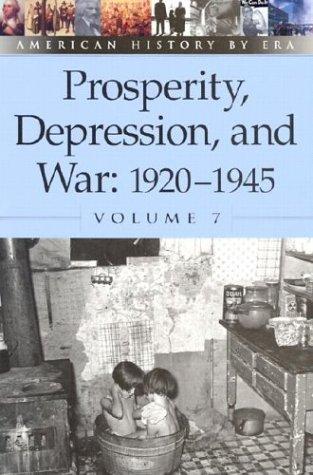 Read Online Prosperity, Depression, and War : 1920-1945: 1920-1945 (American History By Era) pdf epub