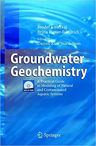 Groundwater Geochemistry: A Practical Guide to Modeling of Natural and Contaminated Aquatic Systems