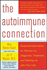 The Autoimmune Connection: Essential Information for Women on Diagnosis, Treatment, and Getting On With Your Life Paperback