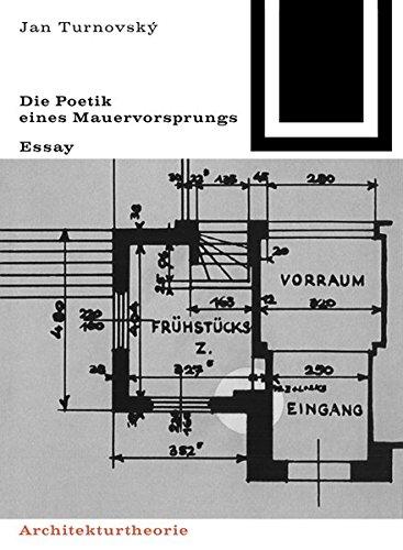Die Poetik eines Mauervorsprungs (Bauwelt Fundamente, Band 77) Taschenbuch – 10. Januar 1987 Jan Turnovský Birkhäuser 303560097X ARCHITECTURE / General
