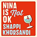 Nina Is Not OK Audiobook by Shappi Khorsandi Narrated by Shappi Khorsandi