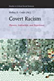Covert Racism : Theories, Institutions, and Experiences, , 9004203656
