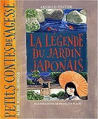 La Légende du jardin japonais par Arnauld Pontier