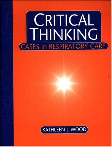 critical diagnostic thinking in respiratory care Introduction to patient assessment critical diagnostic thinking in respiratory care diagnostic thinking and respiratory care plan devel.