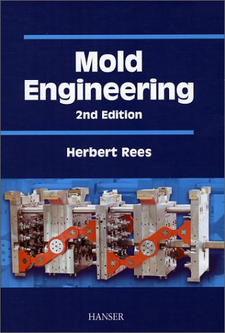 Mold Engineering 2E, by Herbert Rees
