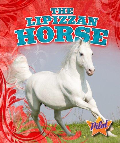 The Lipizzan Horse (Pilot Books: Horse Breed Roundup) ebook