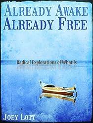 Already Awake Already Free: Radical Explorations of What is (English Edition)