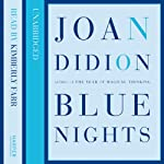 Blue Nights | Joan Didion