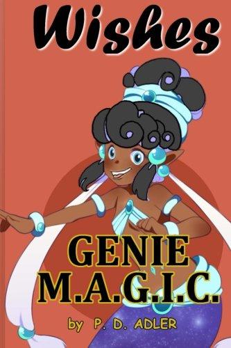 Wishes (A Genie M.A.G.I.C. Book) (Volume 1)