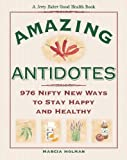 Jerry Baker's Amazing Antidotes, Marcia Holman, 0922433526