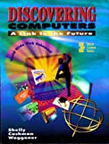 Discovering Computers, Gary B. Shelly and Thomas J. Cashman, 0789512971