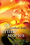 img - for 100 Crooked Little Crime Stories (100 Stories) book / textbook / text book