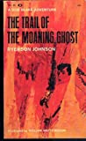 img - for Trail of the Moaning Ghost book / textbook / text book