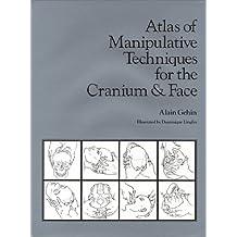 Atlas of Manipulative Techniques For the Cranium & Face