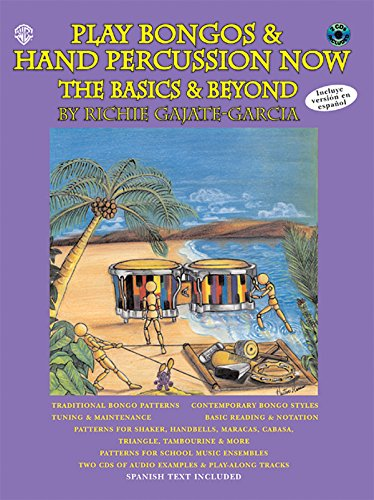 World Music Bongos - Play Bongos & Hand Percussion Now: The Basics & Beyond (Spanish, English Language Edition), Book & 2 CDs (Spanish Edition)