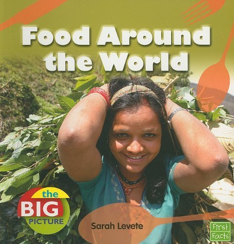 Food Around the World (First Facts: the Big Picture: Food) by Levete, Sarah published by Capstone Pr Inc (2011) [Paperback]