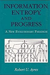 Information, Entropy, and Progress: A New Evolutionary Paradigm