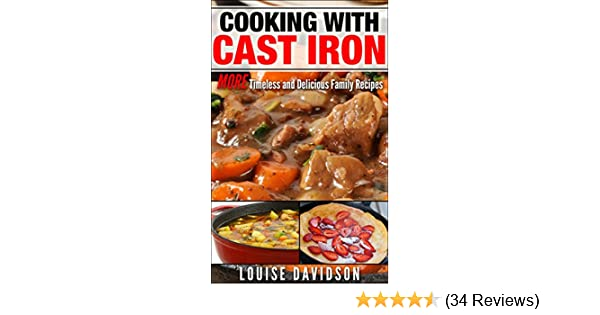 Cooking with Cast Iron: More Timeless and Delicious Family Recipes