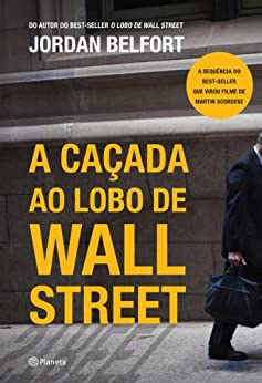 A caçada ao lobo de Wall Street por [Belfort, Jordan]