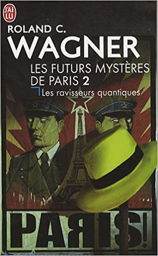 Livre Les futurs mystères de Paris, Tome 2 : Les ravisseurs quantiques pdf
