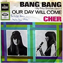 "Bang Bang (My Baby Shot Me Down) / Our Day Will Come [Vinyl record Single 7""]"