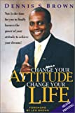 Change Your Attitude, Change Your Life