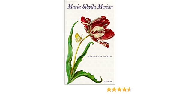 Insects and Flowers: The Art of Maria Sibylla Merian David Brafman