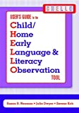 Child/Home Early Language and Literacy Observaton Tool (CHELLO), Ed.D., Susan Neuman and Ed.M., Julie Dwyer, 1557669368