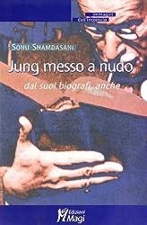 Jung messo a nudo dai suoi biografi