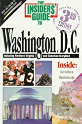 The Insiders' Guide to Washington D.C.--3rd Edition
