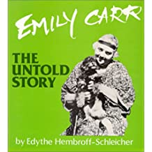 Emily Carr: The untold story