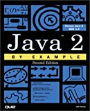 Java 2 by Example, Jeff Friesen, 0789725932