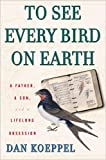 To See Every Bird on Earth, Dan Koeppel, 1594630011