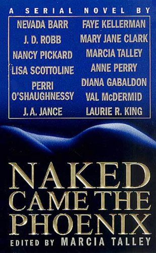 Naked Came the Phoenix: A Serial - Mary Phoenix