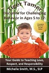 Tiger Tamer: Discipline for Challenging Behavior in 5-6-7-8-9-10-11-12 Year Olds Paperback