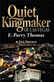 Quiet Kingmaker of Las Vegas, Jack Sheehan, 1935043056