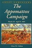 The Appomattox Campaign: March 29-april 9, 1865