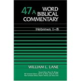 Word Biblical Commentary Vol. 47a, Hebrews 1-8
