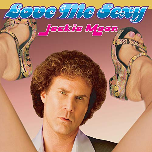 Jackie Moon From Semi Pro (Love Me Sexy (From)