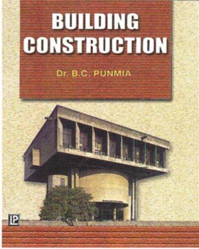 Building Construction: B C  Punmia, Ashok Kumar Jain, A K