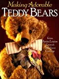 Making Adorable Teddy Bears, Anita Louise Crane, 0806909935