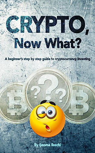 D.O.W.N.L.O.A.D Crypto, Now What?: A beginner's step by step guide to cryptocurrency investing<br />WORD