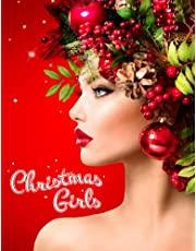 Christmas Girls: a Grayscale Christmas Coloring Book for Adults and Teens I Beautiful Women Adorned with Festive Christmas Decorations