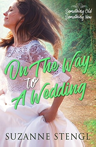 On the Way to a Wedding (Something Old, Something New Book 2) ()