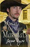Much Ado about Marshals, Jacquie Rogers, 146639952X