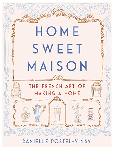 Home Sweet Maison: The French Art of Making a Home cover