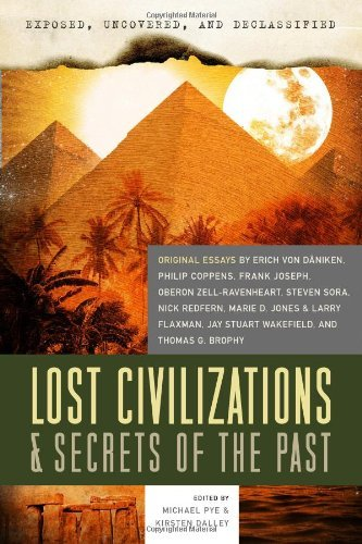 By Michael Pye - Exposed, Uncovered, And Declassified: Lost Civilizations & Secrets Of The Past: Original Essays by Erich von Daniken, Philip Coppens, Frank Joseph, ... Brophy (Exposed, Uncovered, & Declassified) (12/16/11)